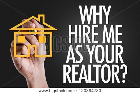 Hand writing the text: Why Hire Me As Your Realtor? stock photo