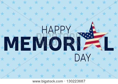 Happy Memorial Day greeting card. Happy Memorial Day poster.  Patriotic banner. Vector illustration.