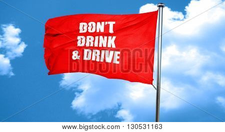 don't drink and drive, 3D rendering, a red waving flag stock photo
