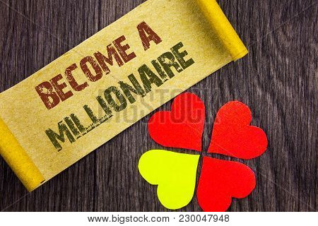 Word, writing, text  Become A Millionaire. Conceptual photo Ambition To Become Wealthy Earn Fortune Fortunate written Sticky Note Paper with Love Heart Next to it the wooden background. stock photo