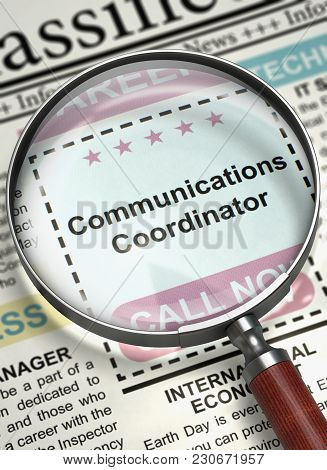 Magnifier Over Newspaper with Classified Ad of Communications Coordinator. Communications Coordinator - Jobs in Newspaper. Concept of Recruitment. Selective focus. 3D Illustration. stock photo