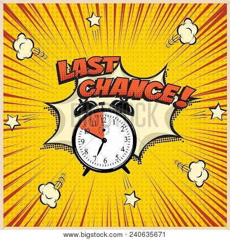 Last Chance concept illustration in comic book style. Vector alarm clock and Last Chance word on pop art background stock photo