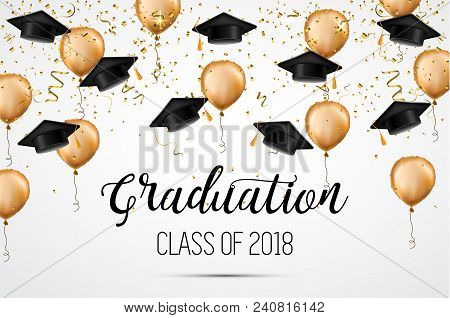 Graduation class of 2018. Congratulations graduates. Academic hats, confetti and balloons. Celebration Vector stock photo