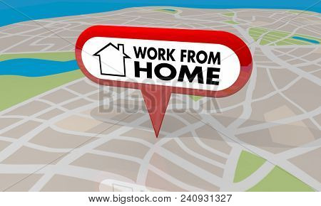 Work from Home Map Pin Telecommute Words 3d Render Illustration stock photo