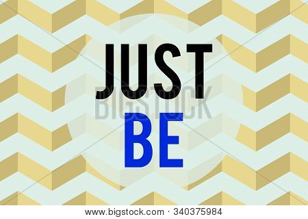 Text sign showing Just Be. Conceptual photo to do the things you believe in and want to be accepted for Seamless wavy lines pattern. Abstract texture zigzag waving. Geometric. stock photo
