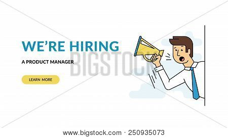We are hiring a product manager. Flat concept vector website template and landing page design of male employer shouting into megaphone about hiring professional employee or latest announcements. stock photo