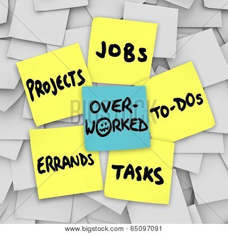 Overworked word sticky note projects errands tasks jobs to-do list stock photo