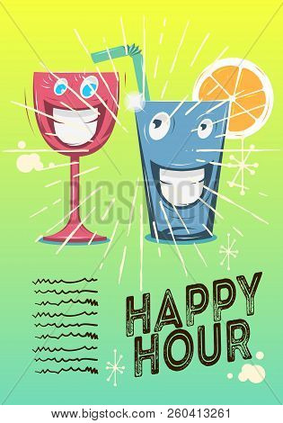 Happy Hour Poster Design With Funny Characters Of Glass Of Cocktail Or A Juice Vector Image. stock photo