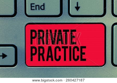 Text sign showing Private Practice. Conceptual photo work of professional practitioner such as doctor or lawyer stock photo