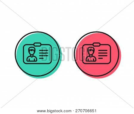 ID card line icon. User Profile sign. Male Person silhouette symbol. Identification plastic card. Positive and negative circle buttons concept. Good or bad symbols. Identification card Vector stock photo