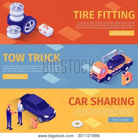 Set of Banners for Car Assistance, Sharing, Tire Fitting Service. Vector 3d Illustration with Isometric Icons and Text. Wheels, Disks and Tires, Evacuator Driving Auto, Master Giving Keys to Customer stock photo