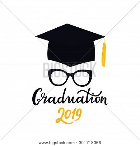 Academic Mortarboard With Tassel. University Cap. Graduation 2019 Hand Drawn Lettering With Eyeglass