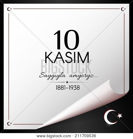 November 10 Day of memory of Ataturk in Turkey the president and founder of the Turkish Republic Crescent and star symbols of Turkey text 10 kasim 1881-1938 White banner on a black background Vector stock photo
