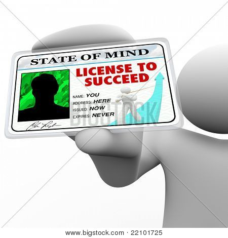 A person holds a badge holding a laminated pass reading License to Succeed, illustrating the drive and passion behind a successful achiever stock photo