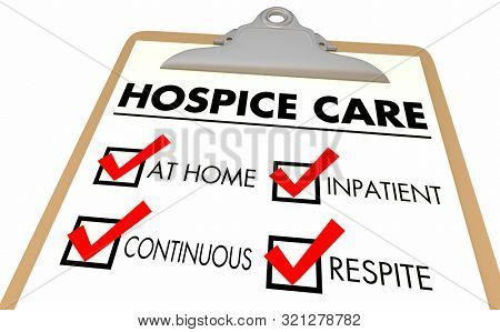 Hospice Levels Stages At Home Continuous Inpatient Respite Care Checklist 3d Illustration stock photo