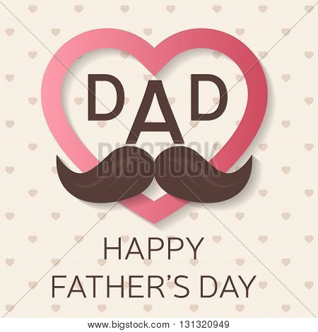 Happy Father\'s Day greeting card. Happy Father\'s Day poster. I love you dad. Vector illustration.