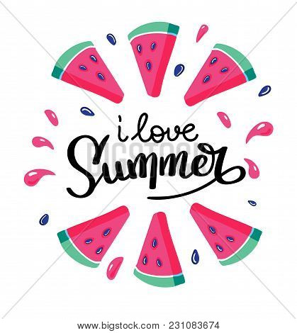 I love Summer letting handwriting quote and watermelon. Emotional print with watermelon hand writing quote. Vector illustration with slices of watermelons. stock photo