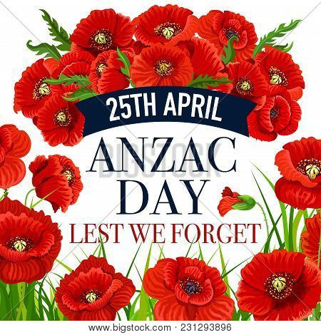 Anzac Day greeting card for Lest We Forget war commemorative day of Australia and New Zealand soldiers. Vector red poppy flowers design and blue ribbon for war remembrance on Australian Anzac Day stock photo