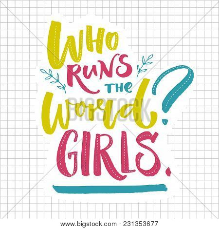 Who runs the world Girls. Inspirational feminism quote. Greenm blue and pink lettering on squared paper stock photo