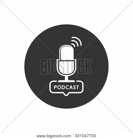 Podcast radio icon illustration. Studio table microphone with broadcast text podcast. Webcast audio record concept logo stock photo