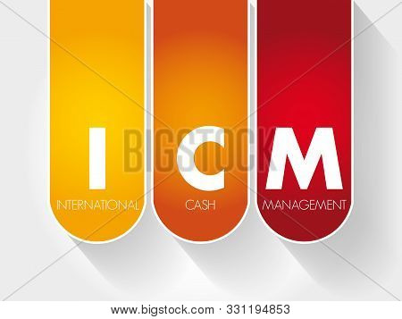 ICM - International Cash Management acronym, business concept stock photo