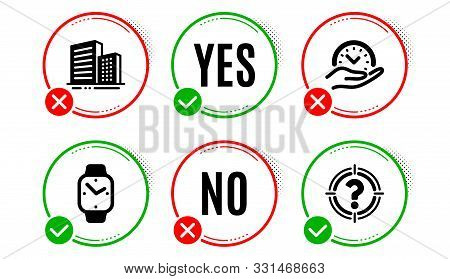 Buildings, Smartwatch and Safe time icons simple set. Yes no check box. Headhunter sign. City architecture, Digital time, Management. Aim with question mark. Business set. Buildings icon. Vector stock photo