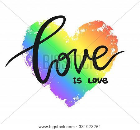 Love Is Love Poster Against Homosexual Discrimination. Rainbow Hand Drawn Heart Isolated On White. P
