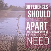Inspirational Typographic Quote - Differences ought not separate us