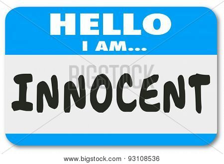 Hello I Am Innocent words written on a name tag or sticker badge to illustrate you are good and pure, or acquitted in a court of law stock photo