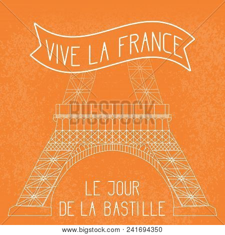Bastille Day. July 14. French national holiday. The lower part of the Eiffel Tower. Grunge background. Orange and white. Translation of texts in French - July 14, Bastille Day, long live France. stock photo