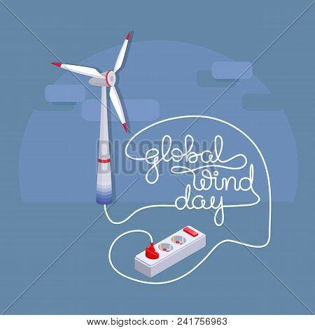 Global Wind Day card. Lettering with cartoon wind turbine and cord. Concept of ecological holiday. Vector illustration. Symbol of wind industry isolated on blue. stock photo