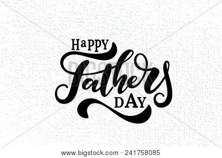 Happy father s day vector lettering background. Happy Fathers Day calligraphy light banner. Dad my king illustration stock photo