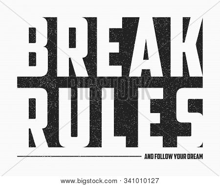 Break Rules - text slogan for t-shirt design in minimalist style with grunge. Typography graphics for apparel. Print for tee shirt. Vector illustration. stock photo