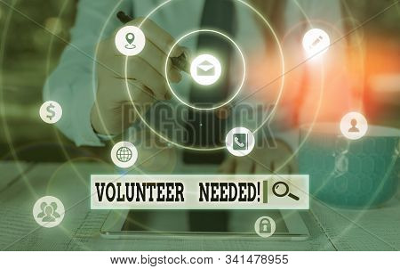 Word writing text Volunteer Needed. Business concept for asking demonstrating to work for organization without being paid. stock photo