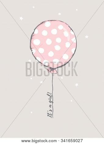 Cute Baby Shower Vector Illustration. Round Shape Pink Balloon with White Big Dots. Flying Dotted Pink Balloon Isolated on a Light Beige Background. Its a Girl.Lovely Nursery Art for Baby Girl Party. stock photo