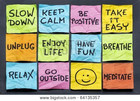 slow down, relax, take it easy, keep calm and other motivational  lifestyle reminders on colorful st