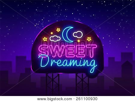Sweet Dreaming Neon Sign Vector. Sweet Dreaming neon text, design template, modern trend design, night neon signboard, night light advertising, light banner, light art. Vector illustration. Billboard stock photo