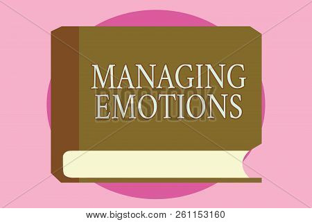 Word writing text Managing Emotions. Business concept for Controlling feelings in oneself Maintain composure stock photo