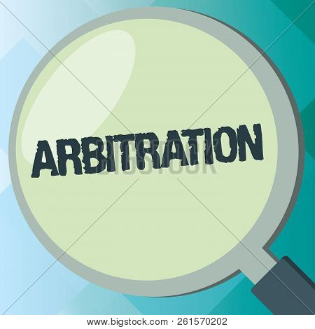 Handwriting text Arbitration. Concept meaning Use of an arbitrator to settle a dispute Mediation Negotiation stock photo