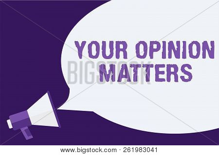 Handwriting text Your Opinion Matters. Concept meaning to Have your say Providing a Valuable Input to Improve Megaphone loudspeaker speech bubbles important message speaking out loud. stock photo
