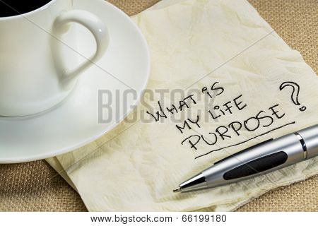 What is my life purpose question on a cocktail napkin with a cup of coffee