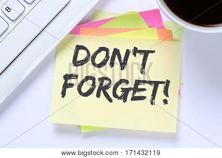 Don't Forget Date Meeting Remind Reminder Notepaper Business Desk