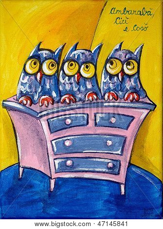 Three owls on a chest of drawers, as stated in an Italian traditional nursery rhyme.  Photograph of an original painting by Italian artist Raffaella Di Vaio (acrylic on canvas 24x18 cm). stock photo
