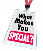 The words What Makes You Special on an identification, posing the question of what qualities set you