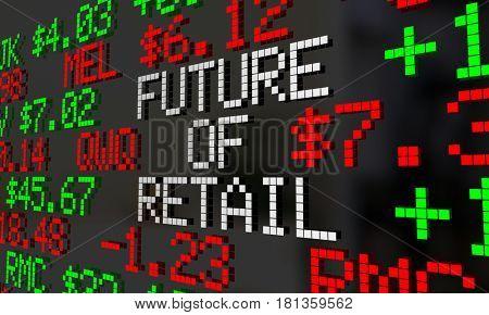 Future of Retail Stock Market Ticker Prices Valuation 3d Illustration stock photo