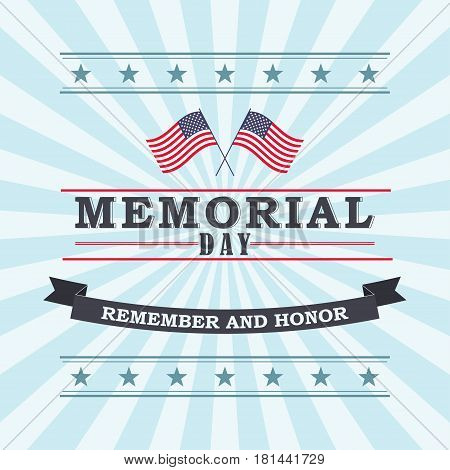 Happy Memorial Day template for greeting card. Memorial day remember and honor texts with two US national flags stripes and stars. Vector illustration.