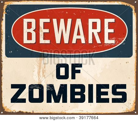 Vintage Metal Sign - Beware of Zombies - Vector EPS10. Grunge impacts can be effortlessly evacuated