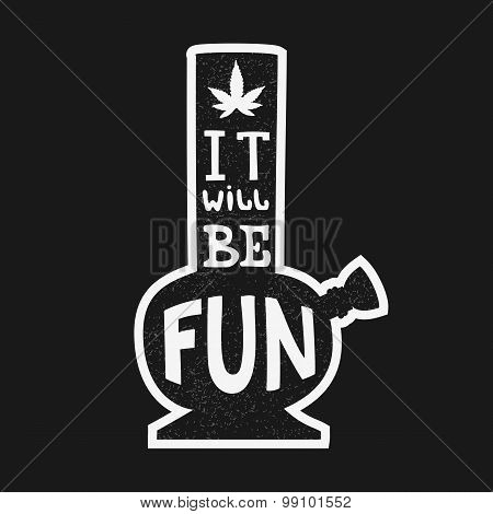 Hand drawn and grunge style poster with the Bong or Hookah. Hand drawn typography. Vector illustration stock photo