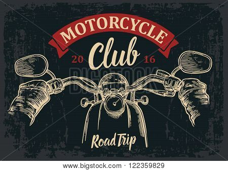 Biker driving a motorcycle rides. View over the handlebars of motorcycle. Vector engraved illustration isolated on dark vintage background. For web, poster motorcycle  club. stock photo