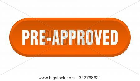 pre-approved button. pre-approved rounded orange sign. pre-approved stock photo